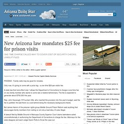 New AZ law mandates $25 fee for prison visits