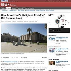 Should Arizona's 'Religious Freedom' Bill Become Law?