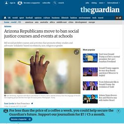 Arizona Republicans move to ban social justice courses and events at schools