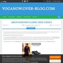 Arjun Kapoor's Classic Shoe Choice