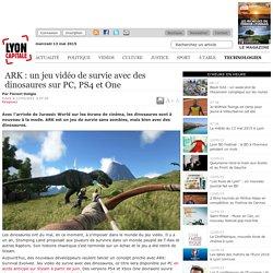 ARK : un jeu vidéo de survie avec des dinosaures sur PC, PS4 et One