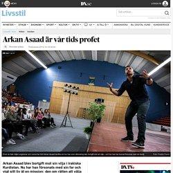 Arkan Asaad är vår tids profet