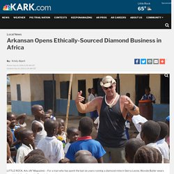 Arkansan Opens Ethically-Sourced Diamond Business in Africa
