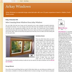 Arkay Windows: Select Amazing Home Windows from Arkay Windows