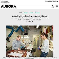 Arkeologia jatkuu kaivausten jälkeen – Aurora