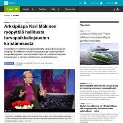Arkkipiispa Kari Mäkinen ryöpyttää hallitusta turvapaikkalinjausten kiristämisestä