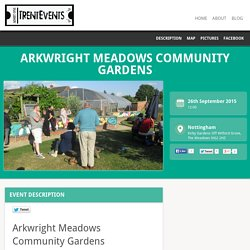 26 Sept: Arkwright Meadows Community Gardens - TrentEvents