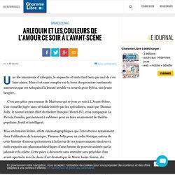 Charente Libre : Arlequin et les couleurs de l'amour ce soir à l'Avant-scène