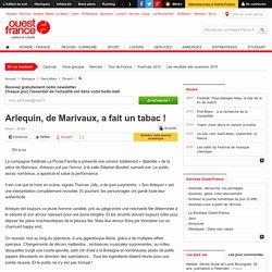 Ouest France / Arlequin, de Marivaux, a fait un tabac !
