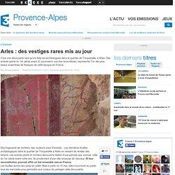 Arles : des vestiges rares mis au jour