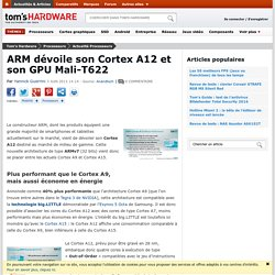 ARM dévoile son Cortex A12 et son GPU Mali-T622