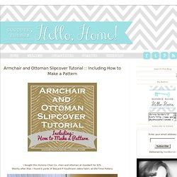 Goodbye, House. Hello, Home! Blog : Armchair and Ottoman Slipcover Tutorial