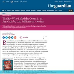 The Boy Who Sailed the Ocean in an Armchair by Lara Williamson – review