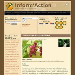 L'arme anti-OGM 100% naturelle