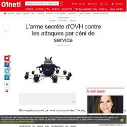 L'arme secrète d'OVH contre les attaques par déni de service