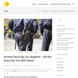 Armed Security Los Angeles - All the Security You Will Need