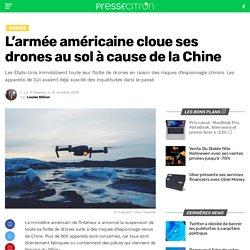 L'armée américaine cloue ses drones au sol à cause de la Chine