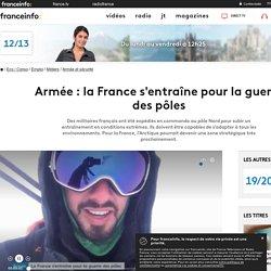 Armée : la France s'entraîne pour la guerre des pôles