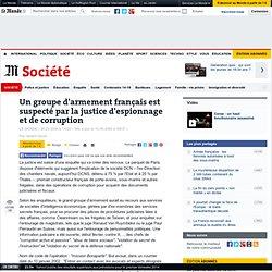 Un groupe d'armement français est suspecté par la justice d'espionnage et de corruption - Société