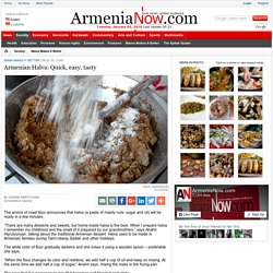 Armenian Halva: Quick, easy, tasty - Mama Makes It Better