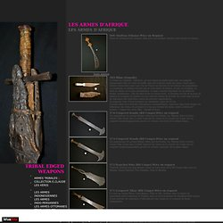 LES ARMES D'AFRIQUE - TRIBAL EDGED WEAPONS