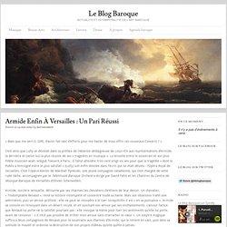 Armide enfin à Versailles : un pari réussi