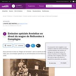 Emission spéciale Armistice en direct du wagon de Rethondes à Compiègne