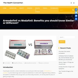 Armodafinil vs Modafinil: Benefits you should know Similar or Different? - The Health Connection