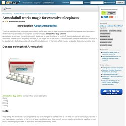 Armodafinil works magic for excessive sleepiness by Pt J.