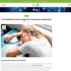 Armodafinil Buy Online- Armodafinil works magic for excessive sleepiness -