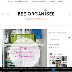 Ranger son armoire à pharmacie - Bee Organisée