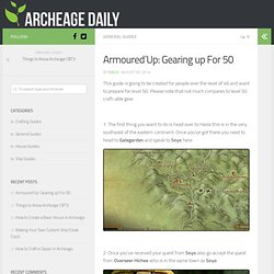 Armoured'Up: Gearing up For 50 - Archeage Daily