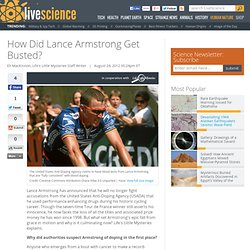 How Did Armstrong Get Busted?