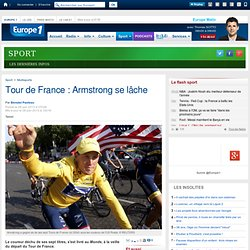 Tour de France : Armstrong se lâche - Europe1.fr - Multisports