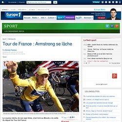 Tour de France : Armstrong se lâche - Europe1.fr - Multisports
