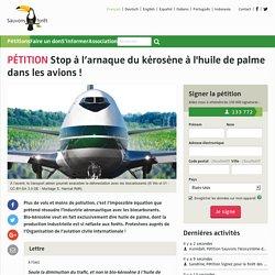 Stop à l'arnaque du kérosène à l'huile de palme dans les avions