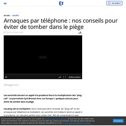 Europe 1 - Arnaques par téléphone : nos conseils pour éviter de tomber dans le piège