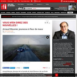 Arnaud Meunier, jeunesse à fleur de maux