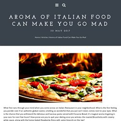 Aroma of Italian Food Can Make You Go Mad