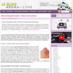 Aromathérapie familiale : effacer les cicatrices - Le Blog Aroma-Zone - Aromathérapie et Cosmétique maison
