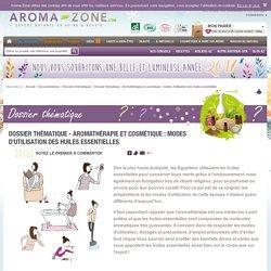 Dossier thématique - Aromathérapie et cosmétique : modes d'utilisation des huiles essentielles