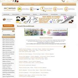 Recueil Aromathérapie, recettes aromathérapie, huiles essentielles