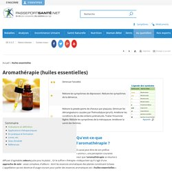 Aromathérapie (huiles essentielles)