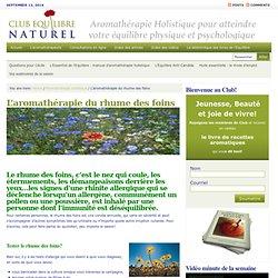 L'aromathérapie holistique du rhume des foins