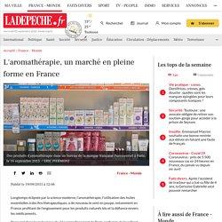 L'aromathérapie, un marché en pleine forme en France