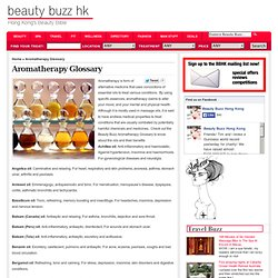 Aromatherapy Glossary « BeautyBuzz HK | Beauty Buzz | Hong Kong's Beauty Bible