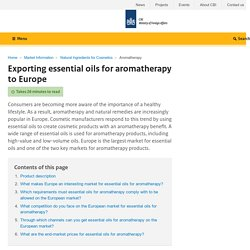 CBI - 2017 - Exporting essential oils for aromatherapy to Europe