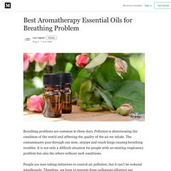 Best Aromatherapy Essential Oils for Breathing Problem