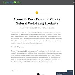 Aromatic Pure Essential Oils As Natural Well-Being Products