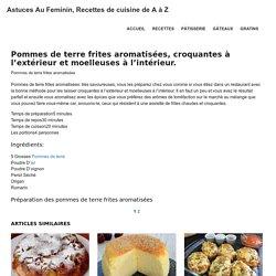 Pommes de terre frites aromatisées, croquantes à l'extérieur